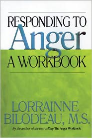 Responding to Anger: A Workbook - Lorrainne Bilodeau