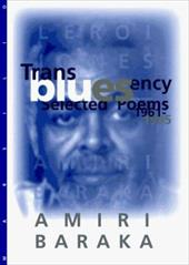 Transbluesency: The Selected Poetry of Amiri Baraka (Leroi Jones) - Baraka, Amiri / Vangelisti, Paul / Baraka, Imamu Amiri