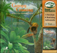Canopy Crossing: A Story of an Atlantic Rainforest, with Tape - Ann Whitehead Nagda