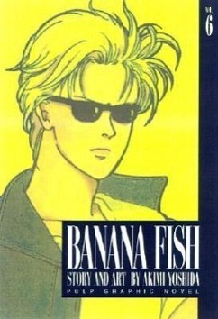 Banana Fish, Vol. 6 - Yoshida, Akimi