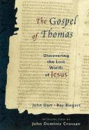 The Gospel of Thomas: Discovering the Lost Words of Jesus - John Dart#Ray Riegert