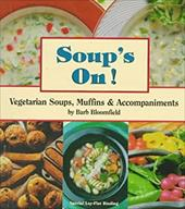 Soups On!: Vegetarian Soups, Muffins and Accompaniments - Bloomfield, Barb / Maly, Otis / Robinson, Nancy