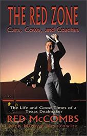 Red Zone: Cars, Cows, and Coaches - McCombs, Red / Herskowitz, Mickey