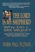 Plotkin, Paul: The Lord Is My Shepherd, Why Do I Still Want?