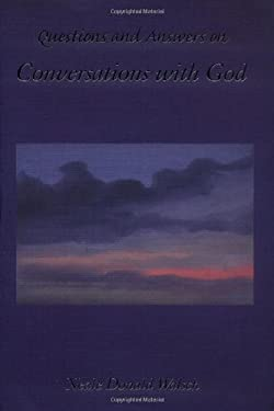 Questions and Answers on Conversations with God - Walsch, Neale Donald