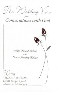 Wedding Vows from Conversations with God: with Nancy Fleming-Walsch Neale Donald Walsch Author