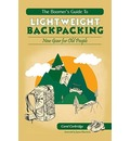 The Boomer's Guide to Lightweight Backpacking - Carol Corbridge