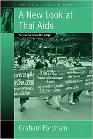 New Look at Thai Aids: Perspectives from the Margins - Graham Fordham (Editor)