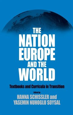 The Nation, Europe, and the World: Textbooks and Curricula in Transition - Herausgeber: Schissler, Hanna Soysal, Yasemin Nuhoglu