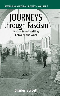 Journeys Through Fascism - Burdett, C