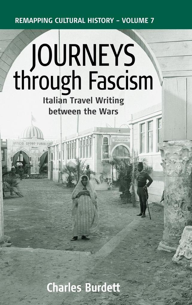 Journeys Through Fascism als Buch von C. Burdett, Charles Burdett - Berghahn Books