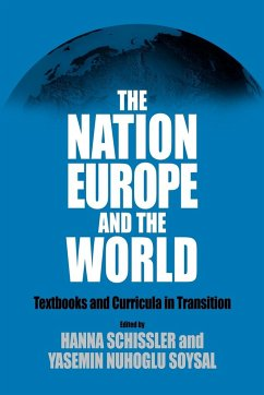 The Nation, Europe, and the World - Herausgeber: Schissler, H. Soysal, Y. N.