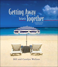 Getting Away to Get It Together - FamilyLife Publishing