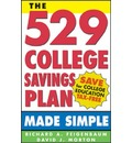 The 529 College Savings Plan Made Simple - Richard Feigenbaum
