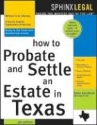 How to Probate&settle an Estate in Texas, 4e How to Probate&settle an Estate in Texas, 4e