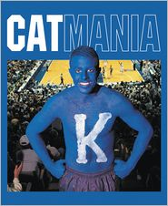 Catmania: A Celebration of Kentucky Basketball Mania - Shannon Parks, Shannon Parks Williams