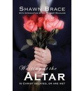 Waiting at the Altar - Shawn Brace