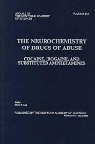 The Neurochemistry of Drugs of Abuse: Cocaine, Ibogaine, and Substituted Amphetamines - Syed F. Ali