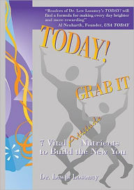 Today! Grab It: 7 Vital Attitude Nutrients to Build the New You - Lewis Losoncy