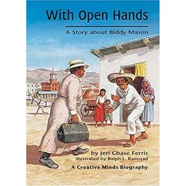 With Open Hands: A Story about Biddy Mason (Creative Minds Biography (Hardcover)) - Unknown