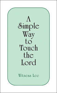 Simple Way to Touch Lord - Witness Lee