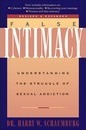 False Intimacy: Understanding the Struggle of Sexual Addiction - Harry Schaumburg