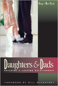 Daughters and Dads: Building a Lasting Relationship - Chap Clark, Dee Clark