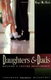 Daughters and Dads: Building a Lasting Relationship - Clark, Chap / Clark, Dee