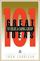101 Great Ideas to Create a Caring Group - Corrigan, Thom