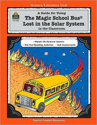 A Guide for Using The Magic School Bus Lost in the Solar System in the Classroom - Ruth Young