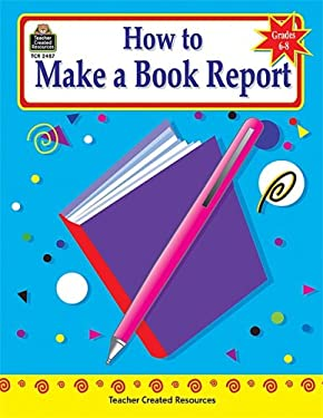 How to Make a Book Report, Grades 6-8 - Myers, Shirley