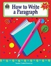 How to Write a Paragraph, Grades 6-8 - Kathleen Null
