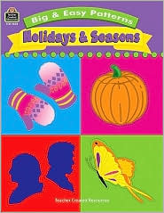 Big and Easy Patterns: Holidays and Seasons - Loralyn Radcliffe, Mary Ellen Guckian (Editor), Ken Tunell (Illustrator)