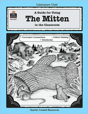 A Guide for Using the Mitten in the Classroom - Mary Rosenberg