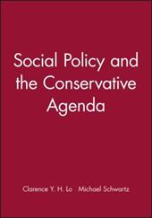 Social Policy and the Conservative Agenda - Lo / Schwartz, Mark Ed. / Lo, Clarence Y. H.