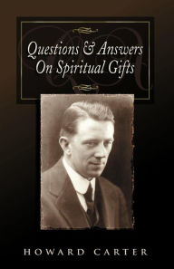 Questions and Answers on Spiritual Gifts - Howard Carter