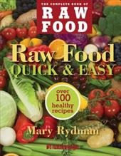 Raw Food Quick & Easy: Over 100 Healthy Recipes - Rydman, Mary