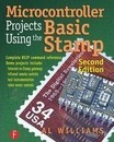 Microcontroller Projects Using the Basic Stamp - Al Williams