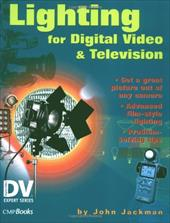 Lighting for Digital Video and Television - Jackman, John