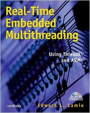 Real-Time Embedded Multithreading: Using ThreadX and ARM - Edward L. Lamie