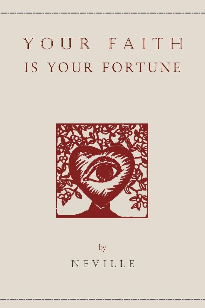 Your Faith Is Your Fortune als Taschenbuch von Neville - Martino Fine Books
