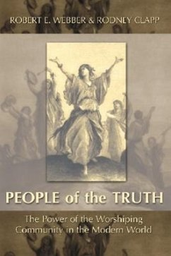 The People of the Truth - Webber, Robert E. Clapp, Rodney