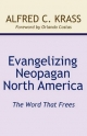 Evangelizing Neopagan North America - Alfred C Krass