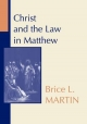 Christ and the Law in Matthew - Brice Martin