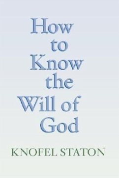 How to Know the Will of God - Staton, Knofel