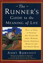 Runner's Guide to the Meaning of Life - Burfoot, Amby