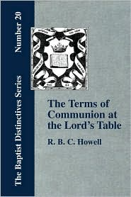 The Terms Of Communion At The Lord's Table