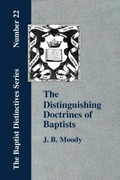 Moody, J. B.: The Distinguishing Doctrines Of Baptists