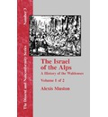 Israel of the Alps - Alexis Muston