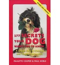 277 Secrets Your Dog Wants You to Know - Paulette Cooper